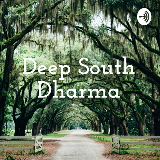 Cover art for podcast Deep South Dharma