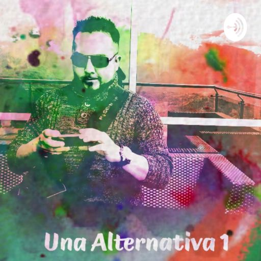 Cover art for podcast Una Alternativa 1