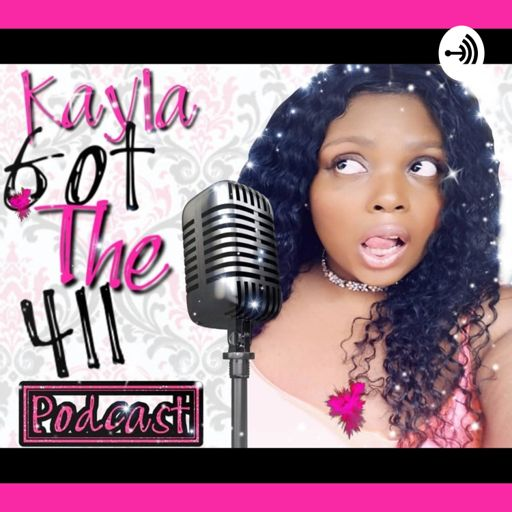 Cover art for podcast Kayla Got The 411 Podcast