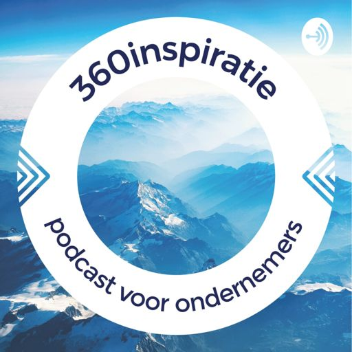 Cover art for podcast 360inspiratie podcast voor ondernemers