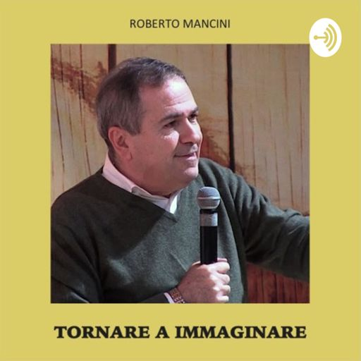 Cover art for podcast Roberto Mancini · Tornare a immaginare