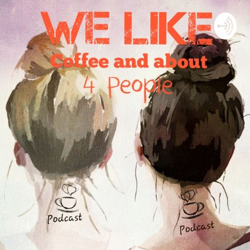 Cover art for podcast We Like Coffee and about 4 People