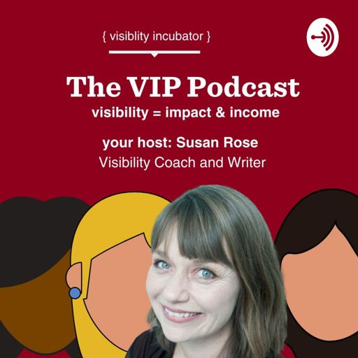 Cover art for podcast The VIP Podcast with Susan Rose