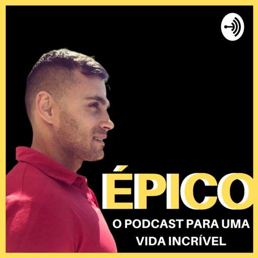 Cover art for podcast ÉPICO - O PODCAST PARA UMA VIDA INCRÍVEL