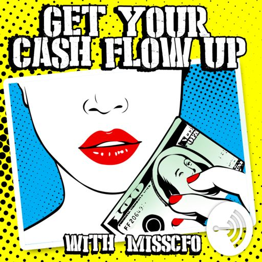Cover art for podcast Get Your Cash Flow Up