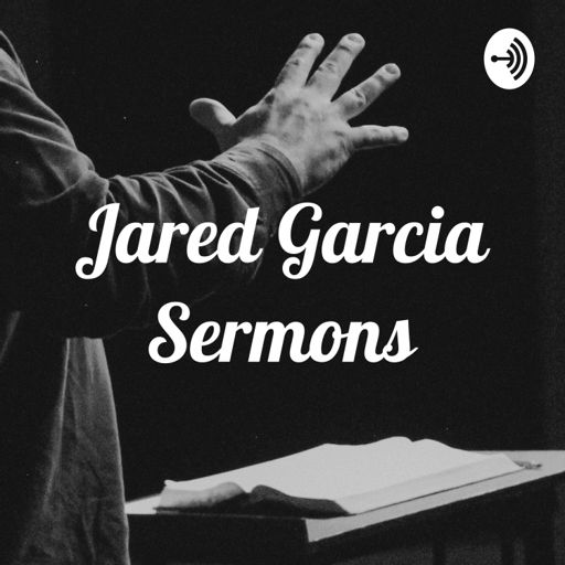 Cover art for podcast Jared Garcia Sermons