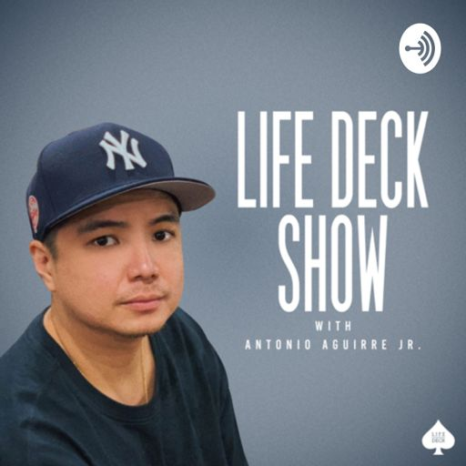 Cover art for podcast Life Deck with Antonio Aguirre Jr.