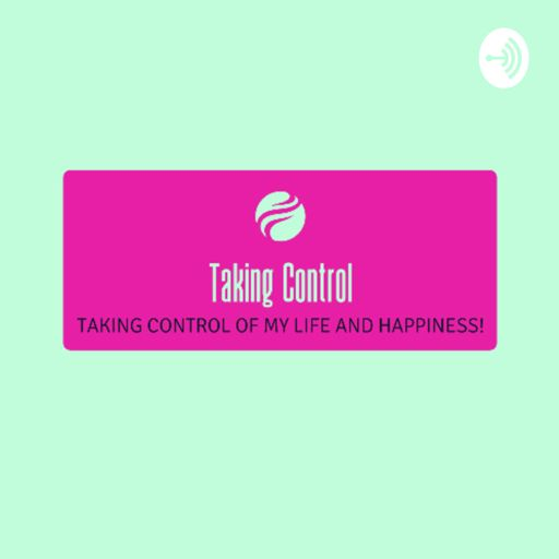 Cover art for podcast Taking Control Of My Life
