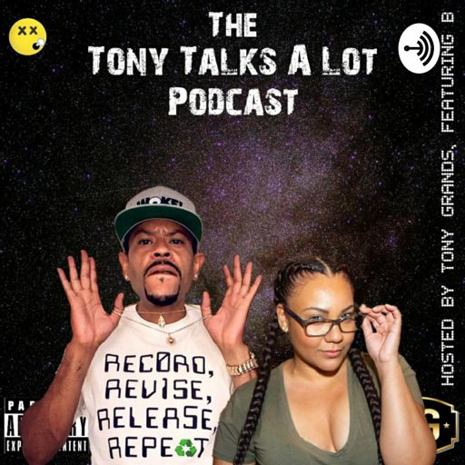 Cover art for podcast The Tony Talks A Lot Podcast
