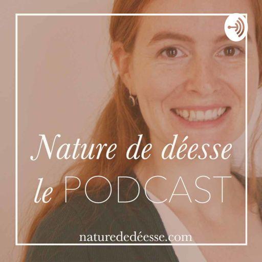 Cover art for podcast Nature de déesse