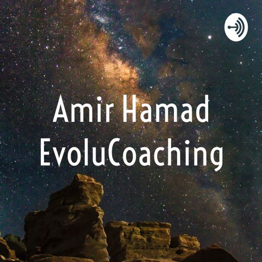 Cover art for podcast Amir Hamad EvoluCoaching