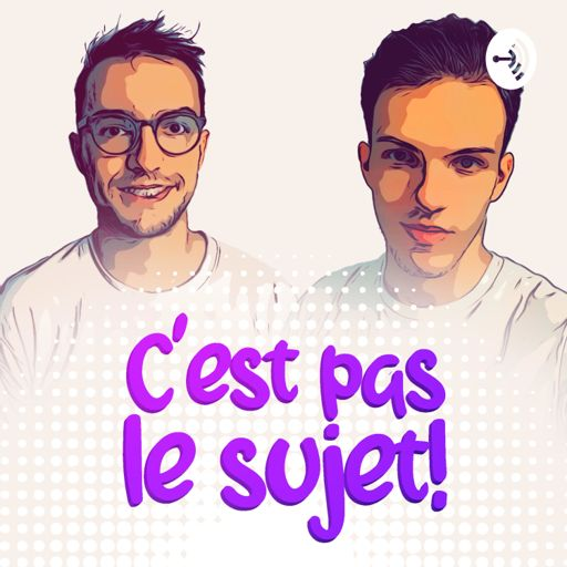 Cover art for podcast C'est pas le sujet !