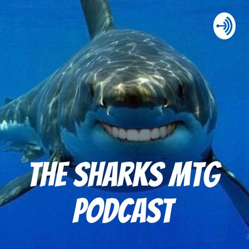 Cover art for podcast The Sharks MTG Podcast