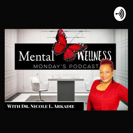Cover art for podcast Dr. Nicole L. Arkadie - You Matter Too!! Mental Wellness Monday's