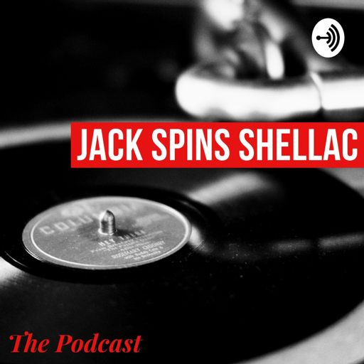 Cover art for podcast Jack Spins Shellac