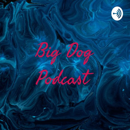 Cover art for podcast Big Dog Podcast