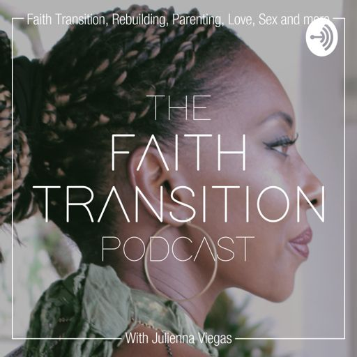 Cover art for podcast The Faith Transition Podcast