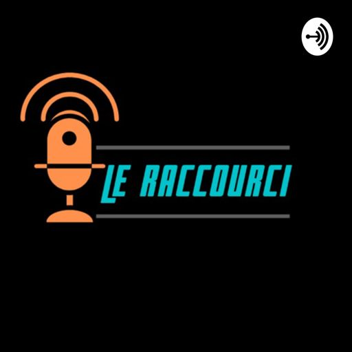 Cover art for podcast Le Raccourci