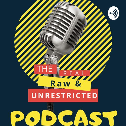 Cover art for podcast The Real Raw & UnRestricted Podcast