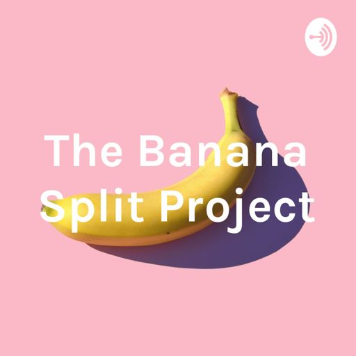 Cover art for podcast The Banana Split Project