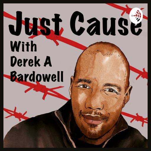 Cover art for podcast Just Cause with Derek A Bardowell