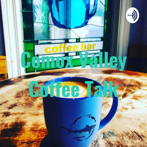 Cover art for podcast Comox Valley Coffee Talk