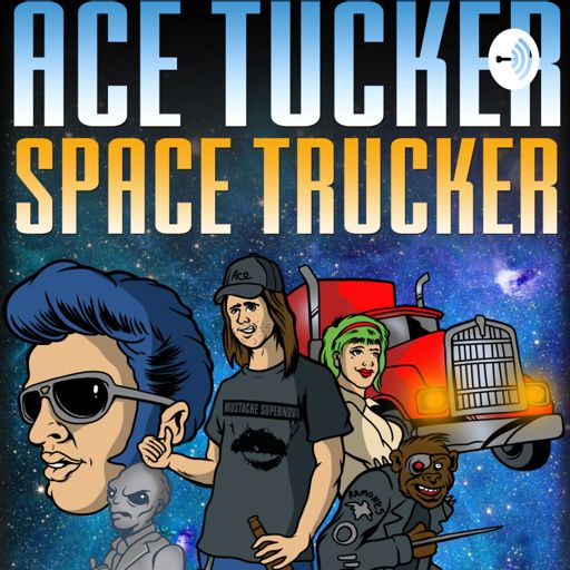 Cover art for podcast Ace Tucker Space Trucker