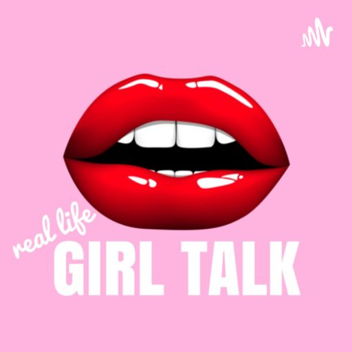 Cover art for podcast Real Life Girl Talk