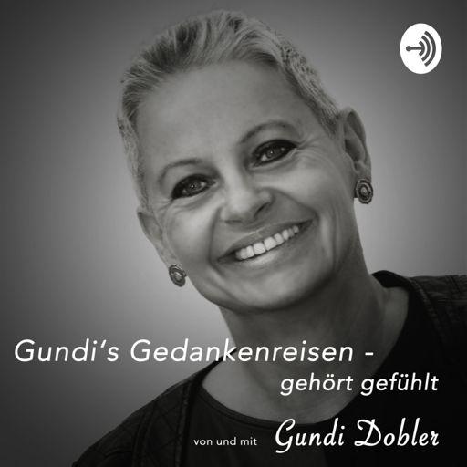 Cover art for podcast Gundi's Gedankenreisen - gehört gefühlt