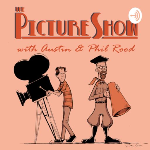Cover art for podcast The Picture Show with Austin and Phil Rood