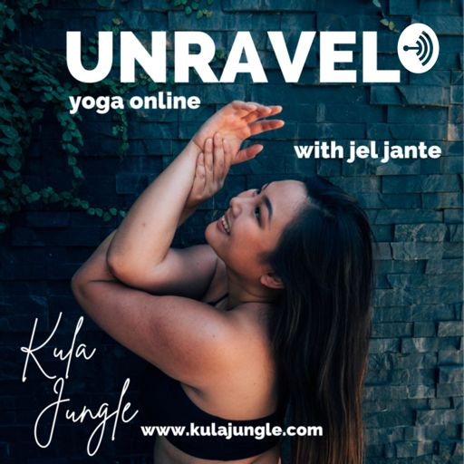 Cover art for podcast UNRAVEL | Yoga Classes Online with Jel Jante