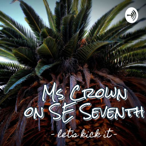 Cover art for podcast Ms Crown on SE Seventh