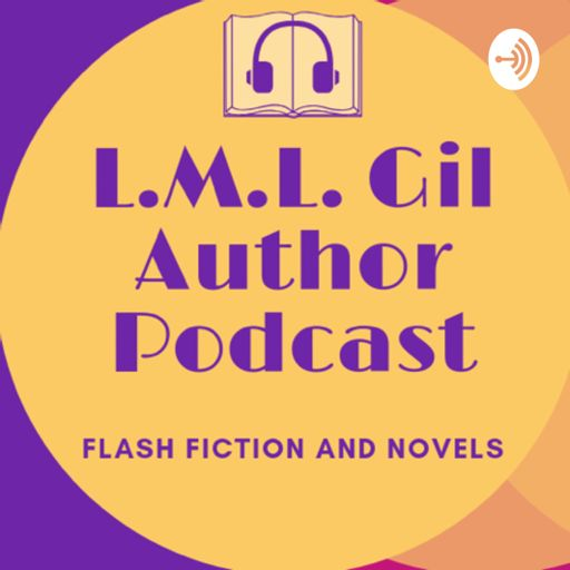 Cover art for podcast L.M.L Gil Flash Fiction and Novels