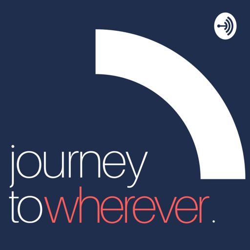 Cover art for podcast Journey to Wherever