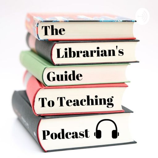 Cover art for podcast  The Librarian's Guide to Teaching