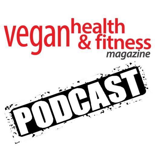 Cover art for podcast Vegan Health & Fitness Magazine