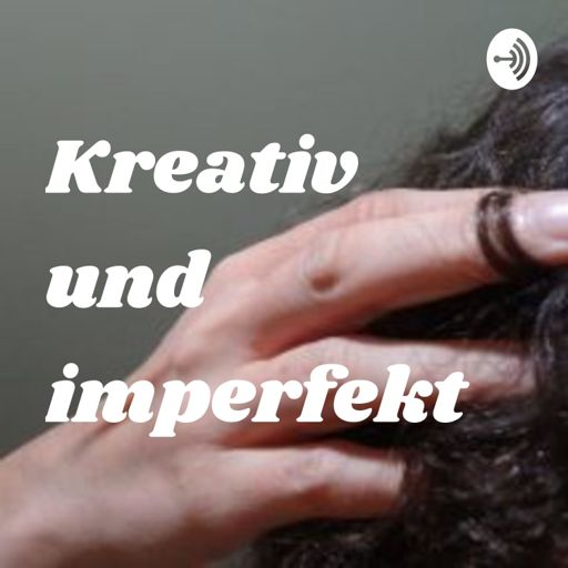 Cover art for podcast Kreativ und imperfekt - Die Lockentwicklerin