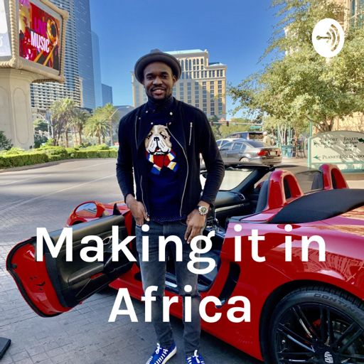 Cover art for podcast Making it in Africa