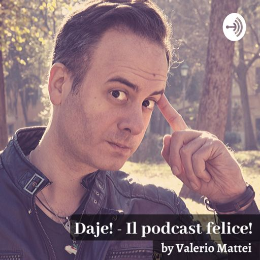 Cover art for podcast DAJE! Il Podcast felice!