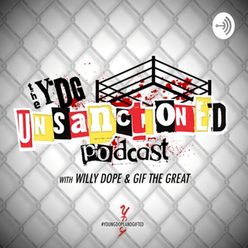 Cover art for podcast YDG Presents The Unsanctioned Podcast