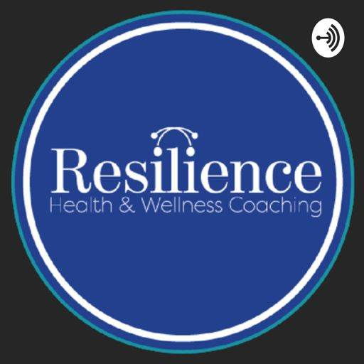 Cover art for podcast Resilience Health and Wellness