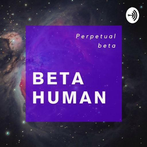 Cover art for podcast Beta Human