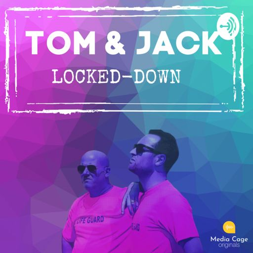 Cover art for podcast Tom and Jack Locked-down