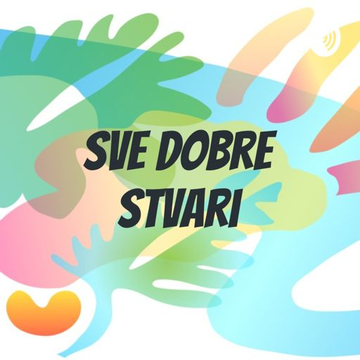 Cover art for podcast Sve Dobre Stvari