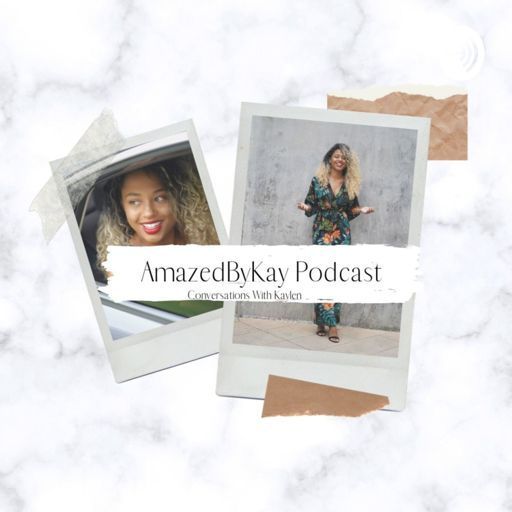 Cover art for podcast AmazedByKay Podcast: Conversations With Kaylen