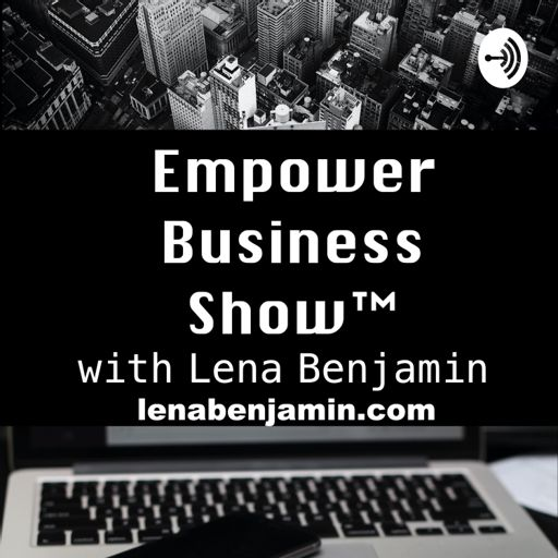 Cover art for podcast Empower Business Show with Lena Benjamin