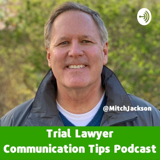 Cover art for podcast Trial Lawyer Communication Tips for Everyone!