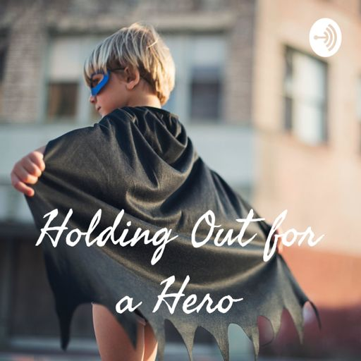 Cover art for podcast Holding Out for a Hero