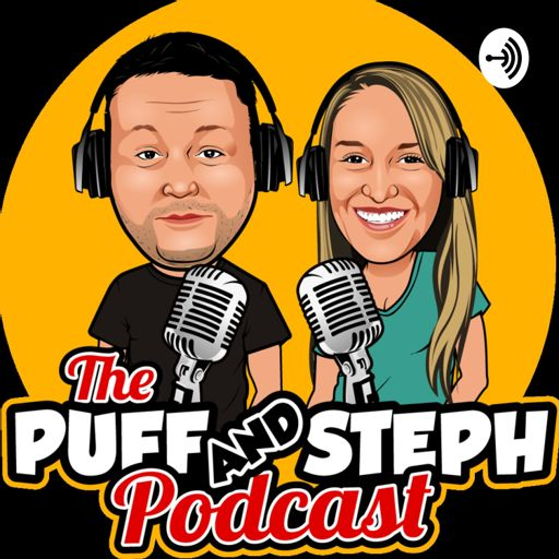 Cover art for podcast The Puff & Steph Podcast
