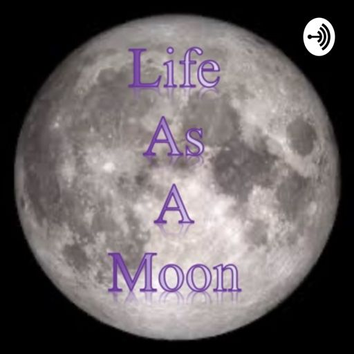 Cover art for podcast Life As A Moon